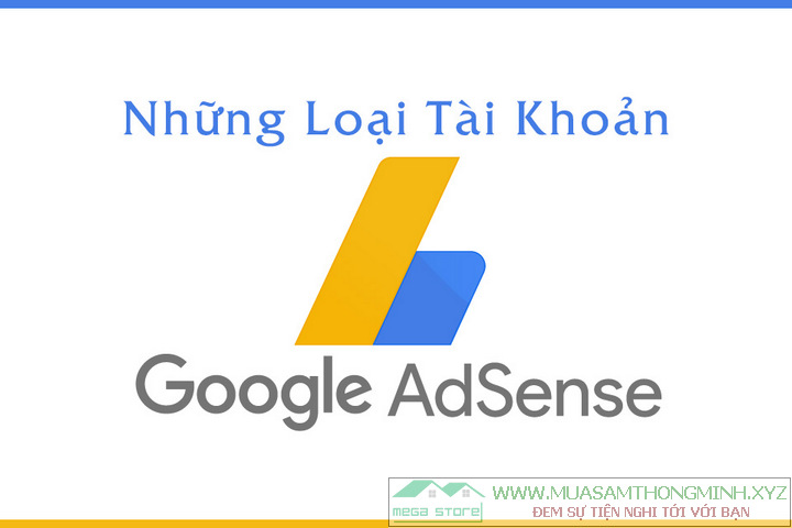 Các loại tài khoản Adsense ở Việt Nam
