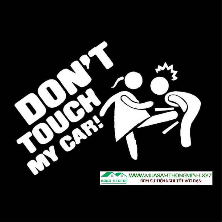 Nhãn dán xe hơi Đừng chạm vào xe của tôi, decan don't touch my